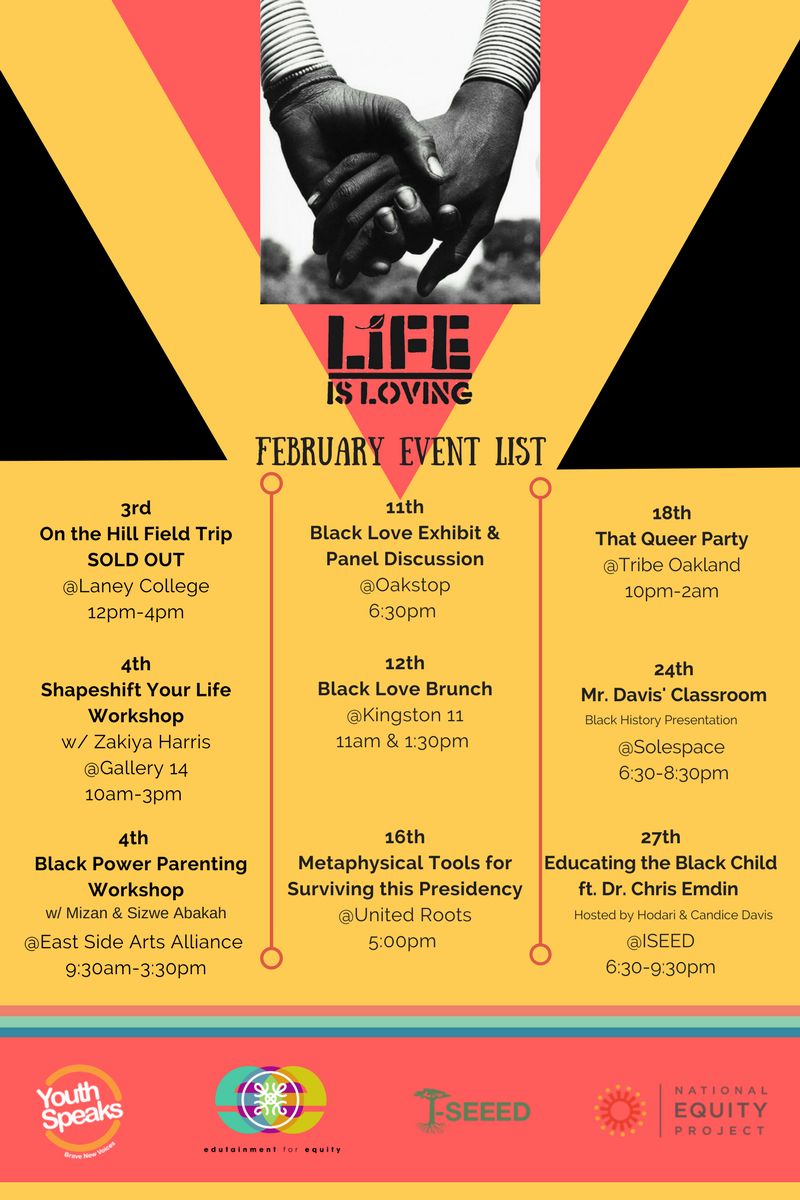 Life is Loving is an annual festival produced by Edutainment for Equity in partnership with several organizations and artists in and outside of Oakland.  The festival is a multi site, multi day event dedicated to the celebration of Black History in February.