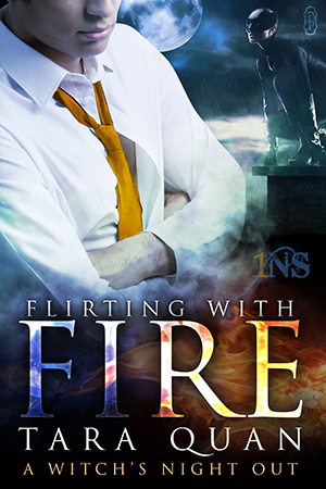 Flirting with Fire by Tara Quan