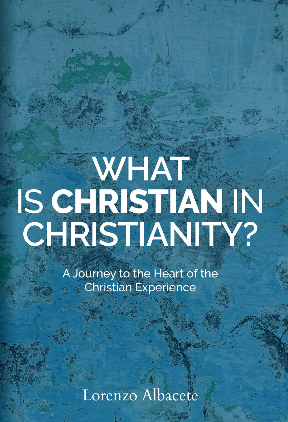 Lorenzo Albacete,  What Is Christian in Christianity?: A Journey to the Heart of the Christian Experience
