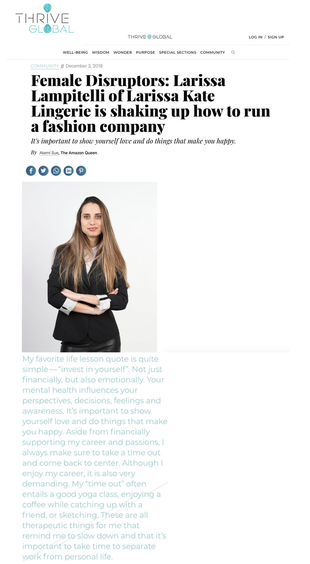 https://thriveglobal.com/stories/female-disruptors-larissa-lampitelli-of-larissa-kate-lingerie-is-shaking-up-how-to-run-a-fashion-company/  &  https://medium.com/authority-magazine/female-disruptors-larissa-lampitelli-of-larissa-kate-lingerie-is-shaking-up-how-to-run-a-fashion-a4eec270cbda