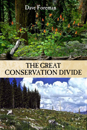 Third in Dave Foreman's For the Wild Things Series, The Great Conservation Divide details the battle between conservationism and resourcism.