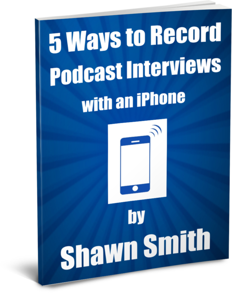 5 Ways to Podcast with an iPhone ($47 Value)