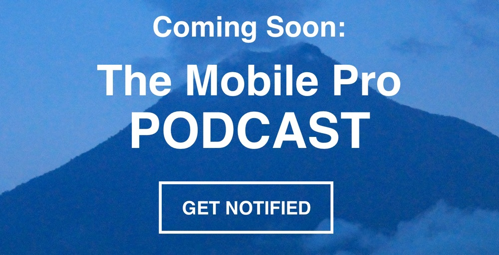 The_Mobile_Pro_Podcast_-_Get_Notified.jpg