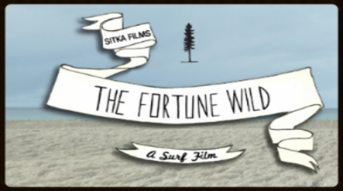 The Fortune Wild -  Sitka Films