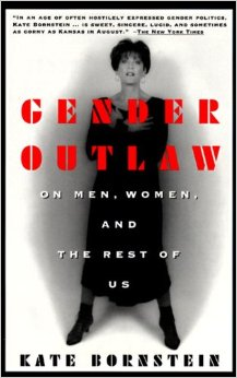 """Gender Outlaw"" by Kate Bornstein"