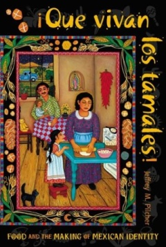Que vivan los tamales Food and the Making of Mexican Identity.jpg