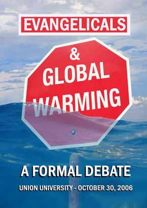 Evangelicals and Global Warming A Formal Debate large