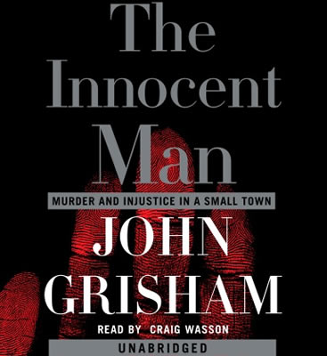 the_innocent_man_murder_and_injustice_in_a_small_town_john_grisham_unabridged_compact_discs