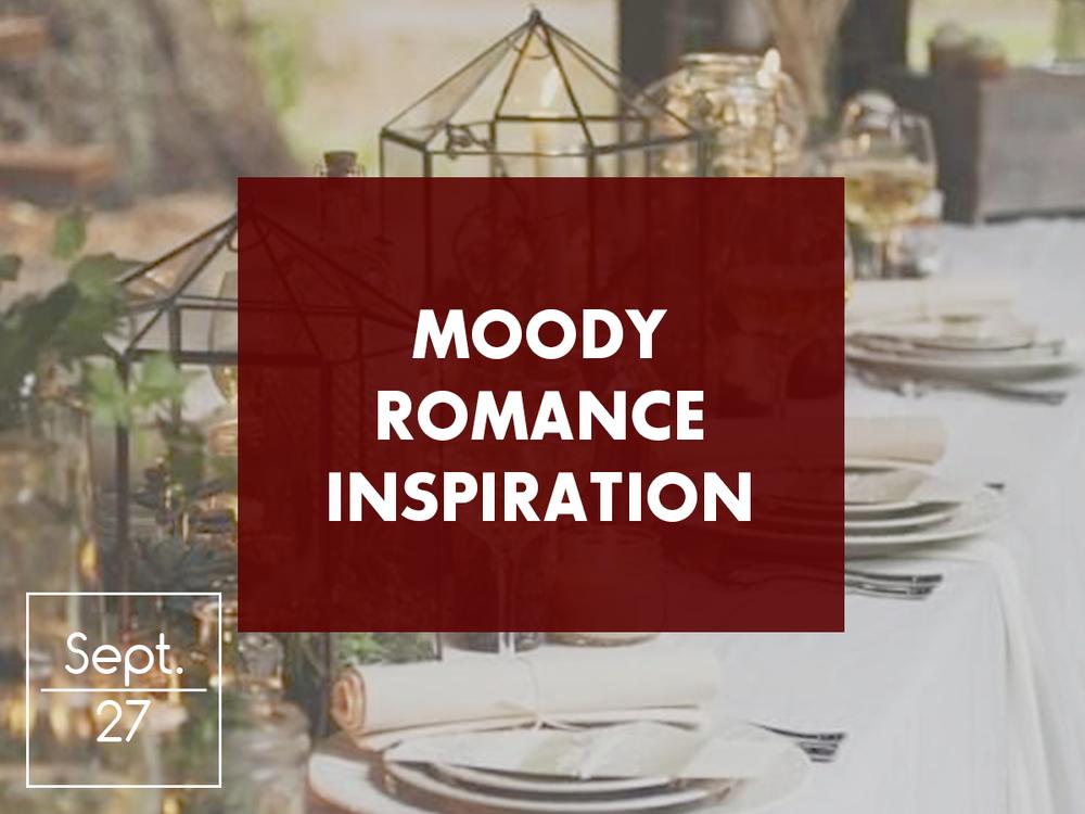 Moody Romance Inspiration