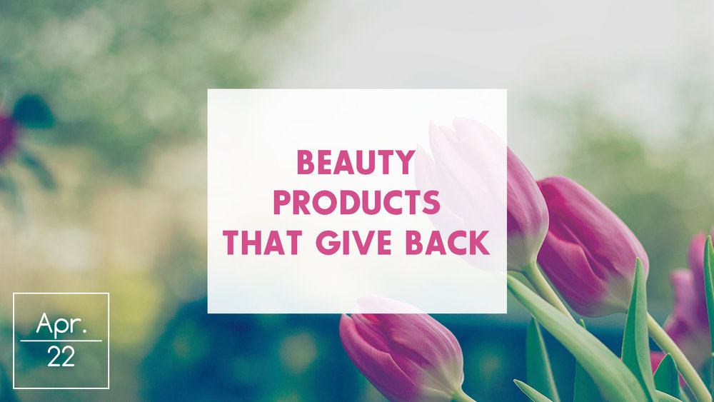 Beauty Products That Give Back