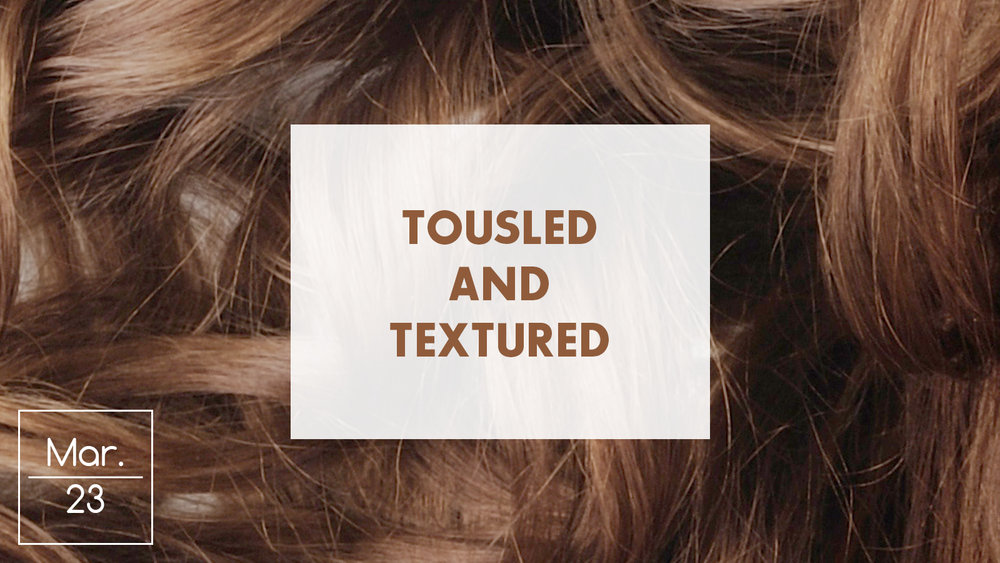 Tousled & Textured Style Trend