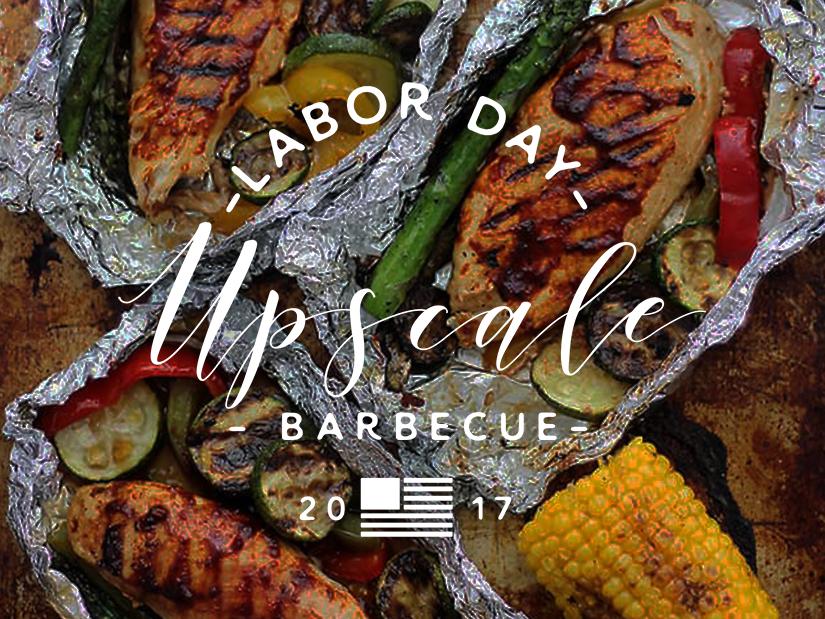 Labor Day Upscale BBQ