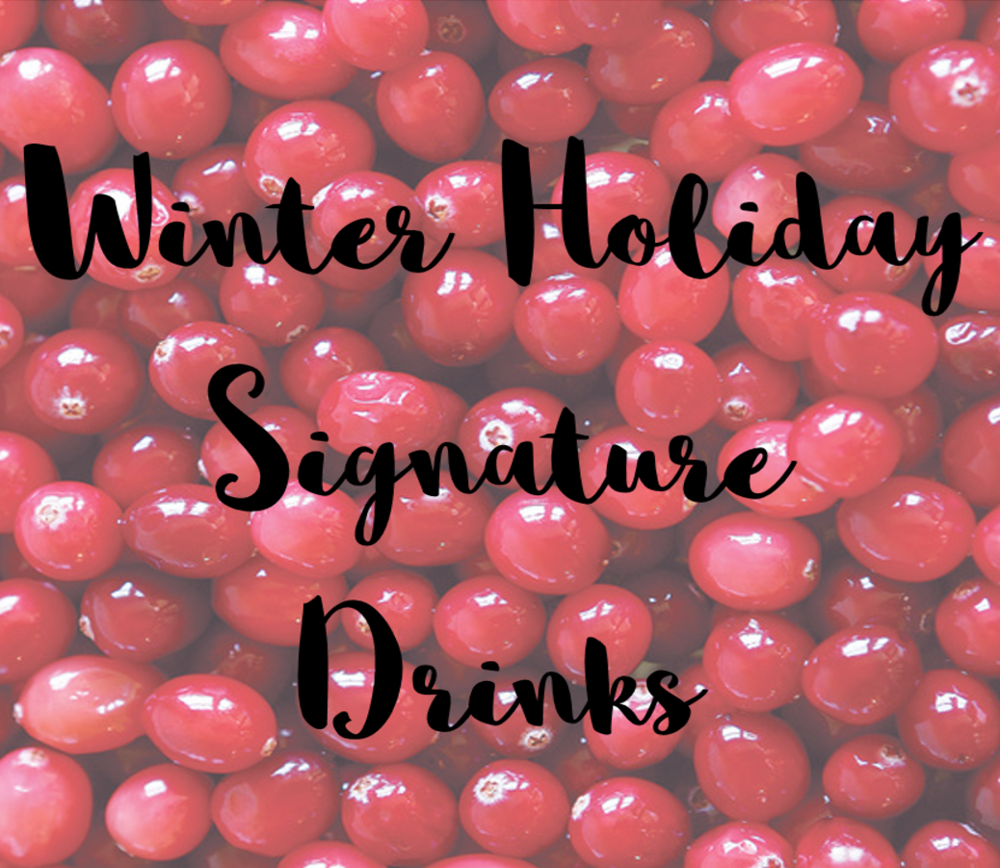 Winter Holiday Signature Drinks