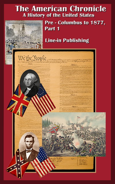 The American Chronicle: A History of the United States Pre-Columbus to 1877, Part 1  by Line-in Publishing