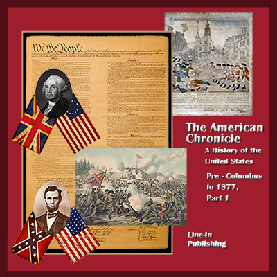 The American Chronicle: A History of the United States Pre-Columbus to 1877, Part 1
