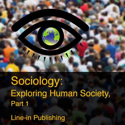 Exploring Human Society, Part 1