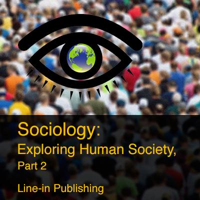 Exploring Human Society, Part 2