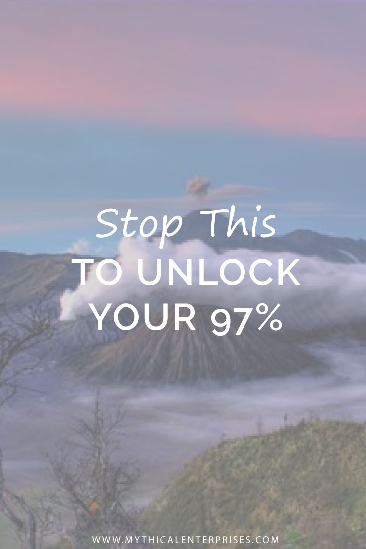 Mythical-Enterprises-Blog,-Stop-This-to-Unlock-Your-97%.jpg