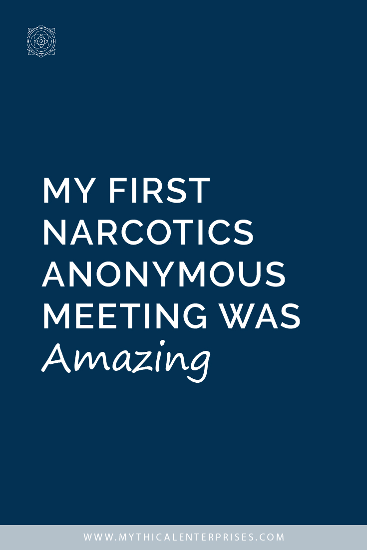 My First Narcotics Anonymous Meeting was Amazing