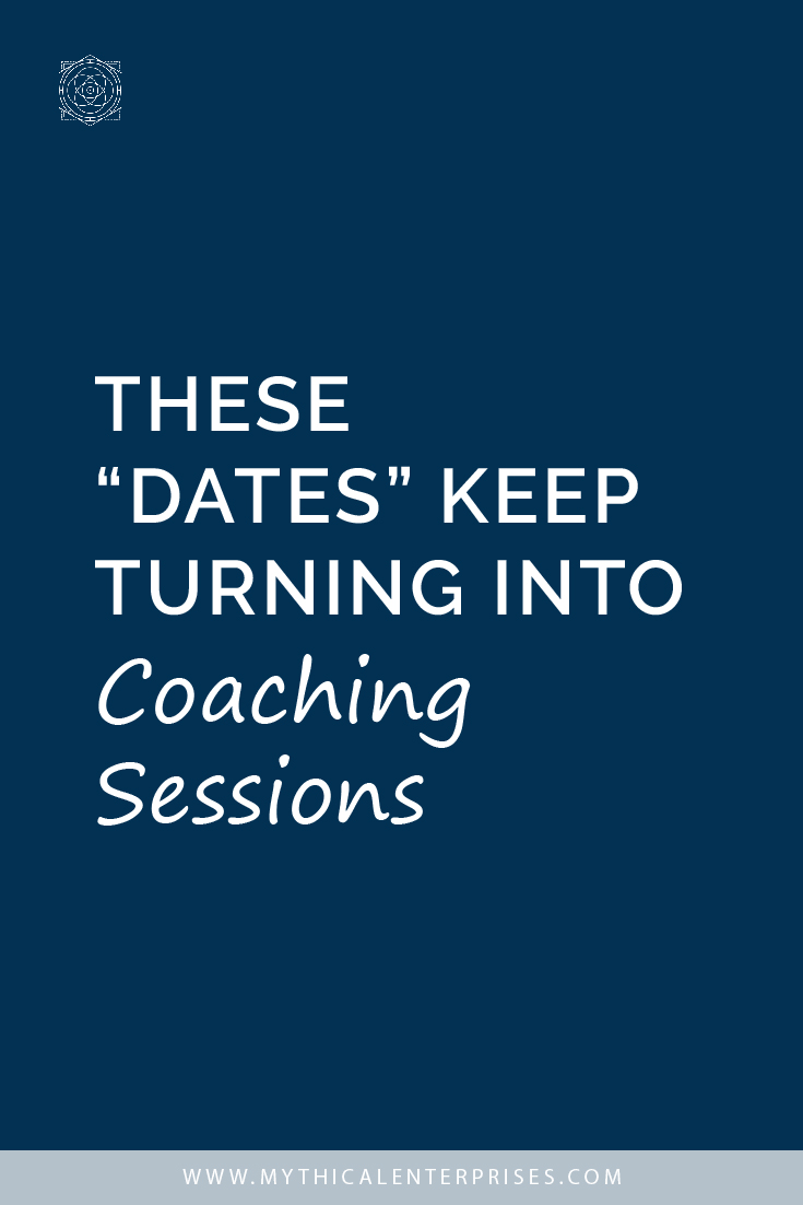 These Dates Keep Turning Into Coaching Sessions
