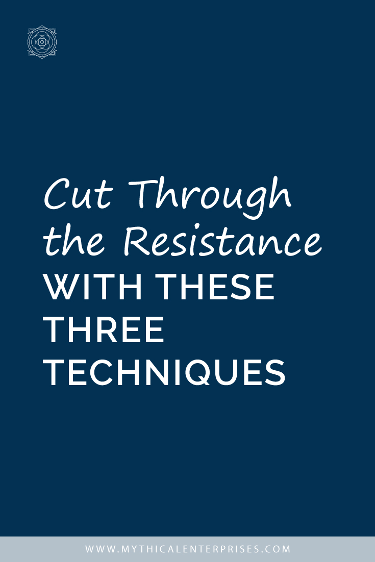 Cut Through the Resistance with These Three Techniques