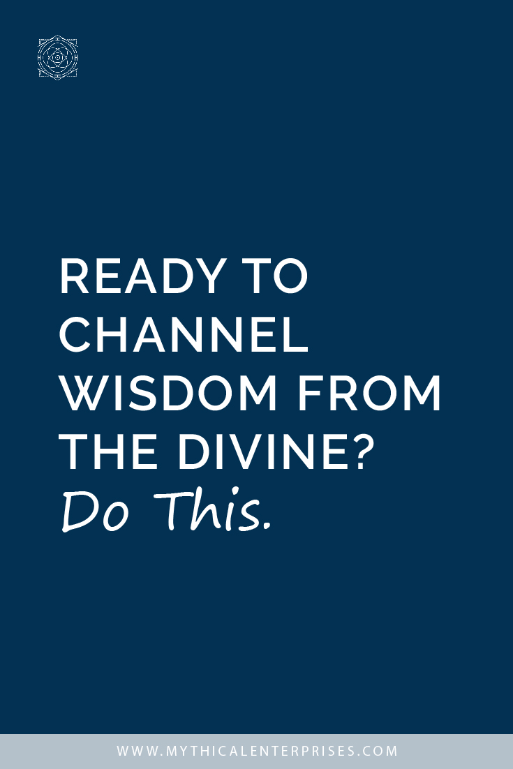 Ready to Channel Widom from the Divine? Do This.