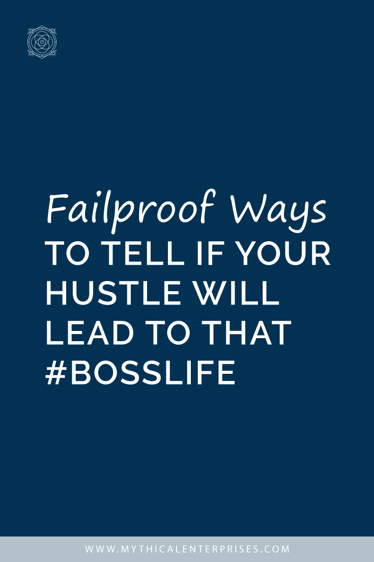 Failproof Ways to Tell if Your Hustle Will Lead to that #Bosslife