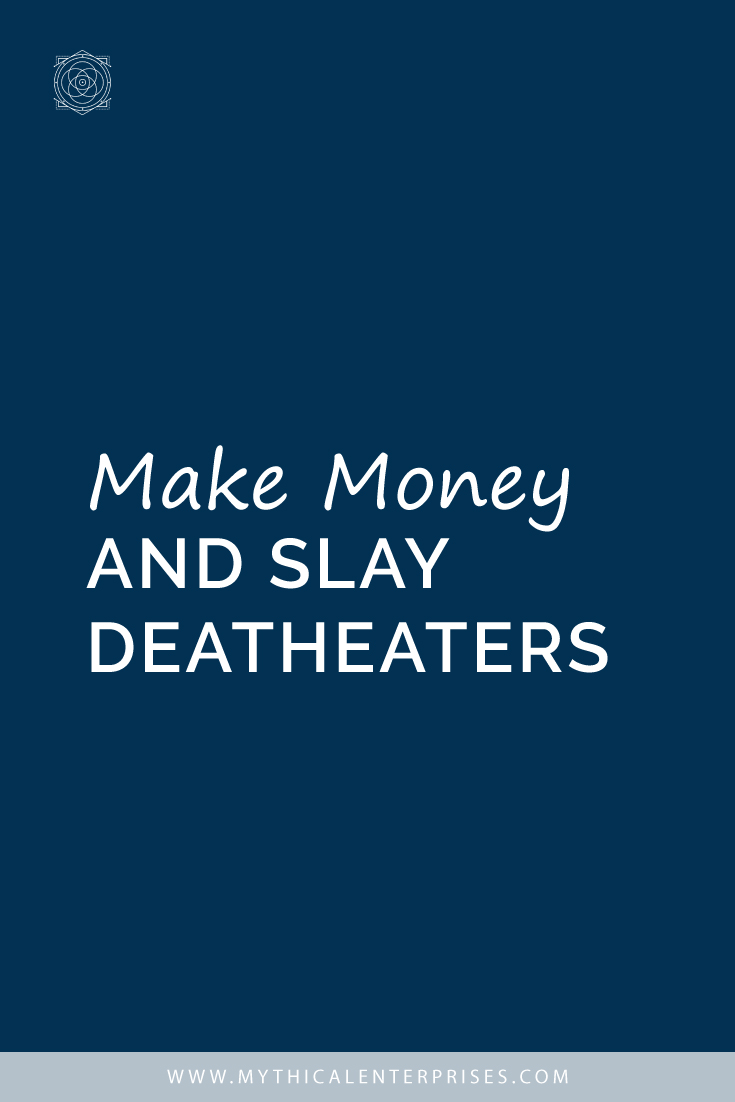 Make Money and Slay Deatheaters