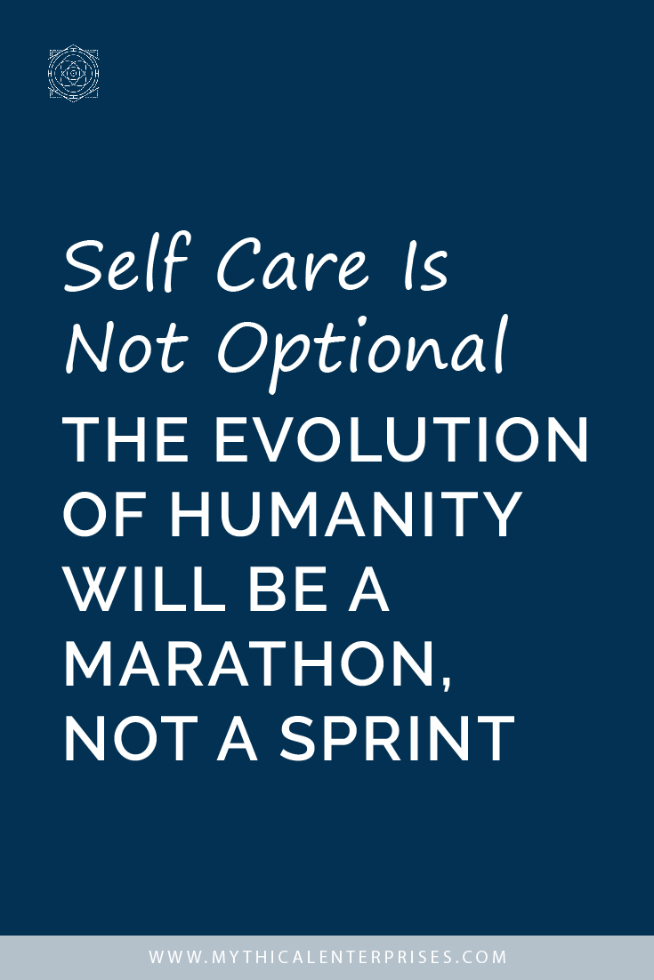 Self Care is Not Optional The Evolution of Humanity Will Be a Marathon Not a Sprint