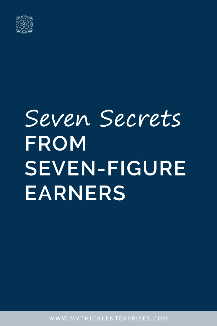 Seven Secrets from Seven-Figure Earners