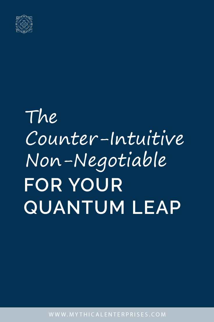 The Counter-Intuitive Non-Negotiable for Your Quantum Leap