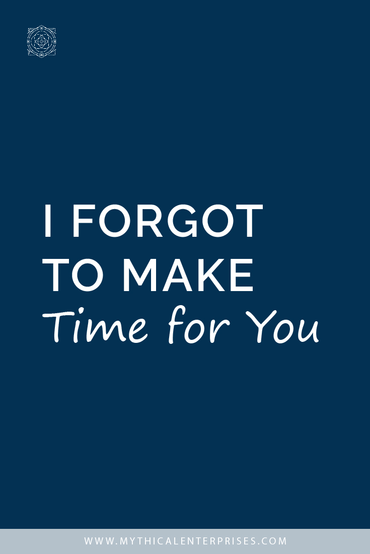 I Forgot to Make Time for You