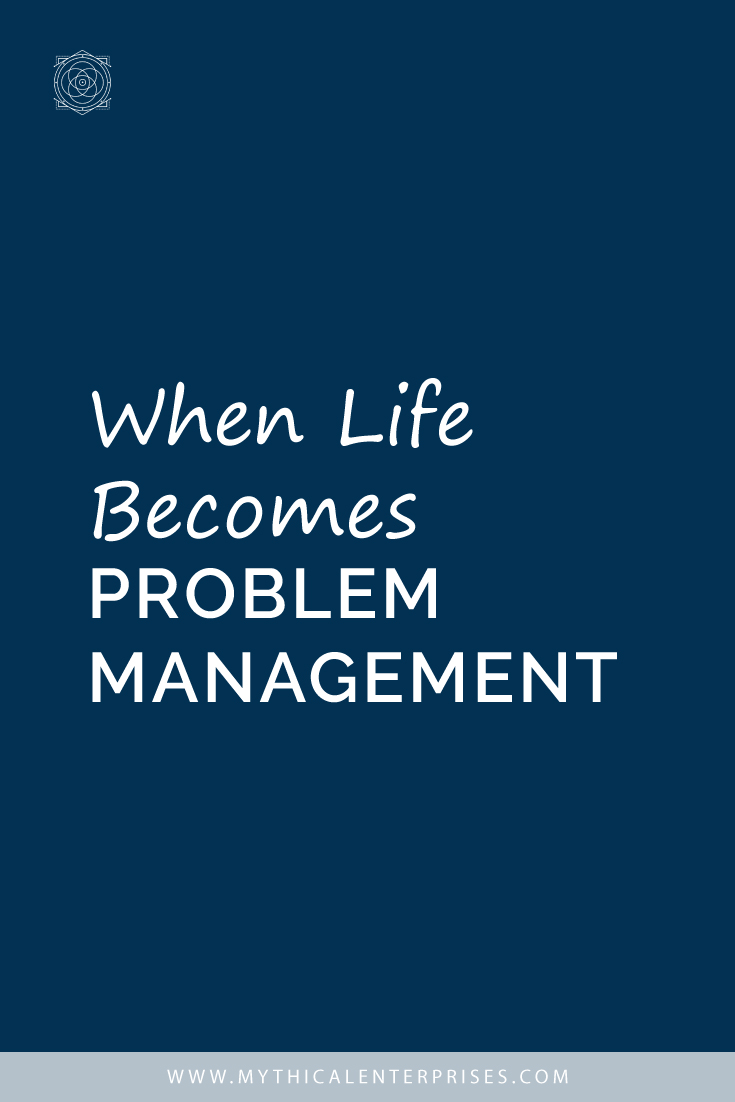 When Life Becomes Problem Management