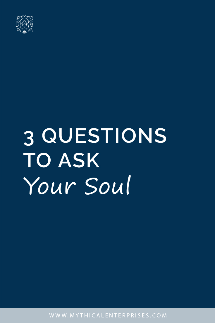 3 Questions to Ask Your Soul