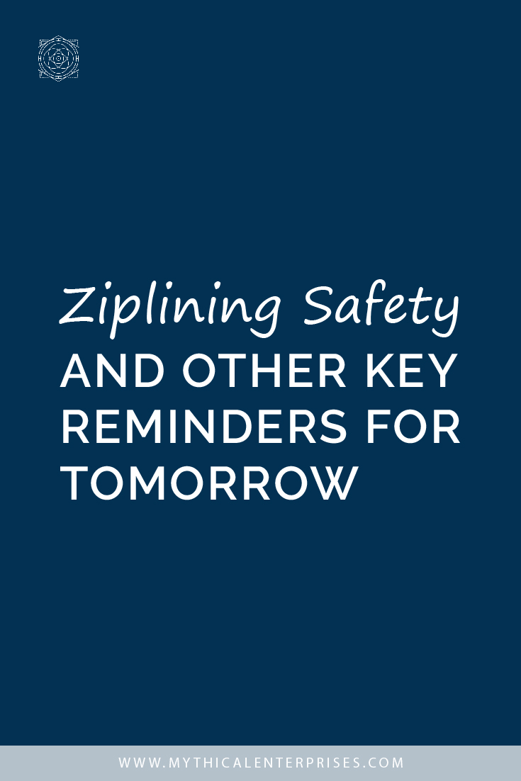 Ziplining Safety and Other Key Reminders for Tomorrow
