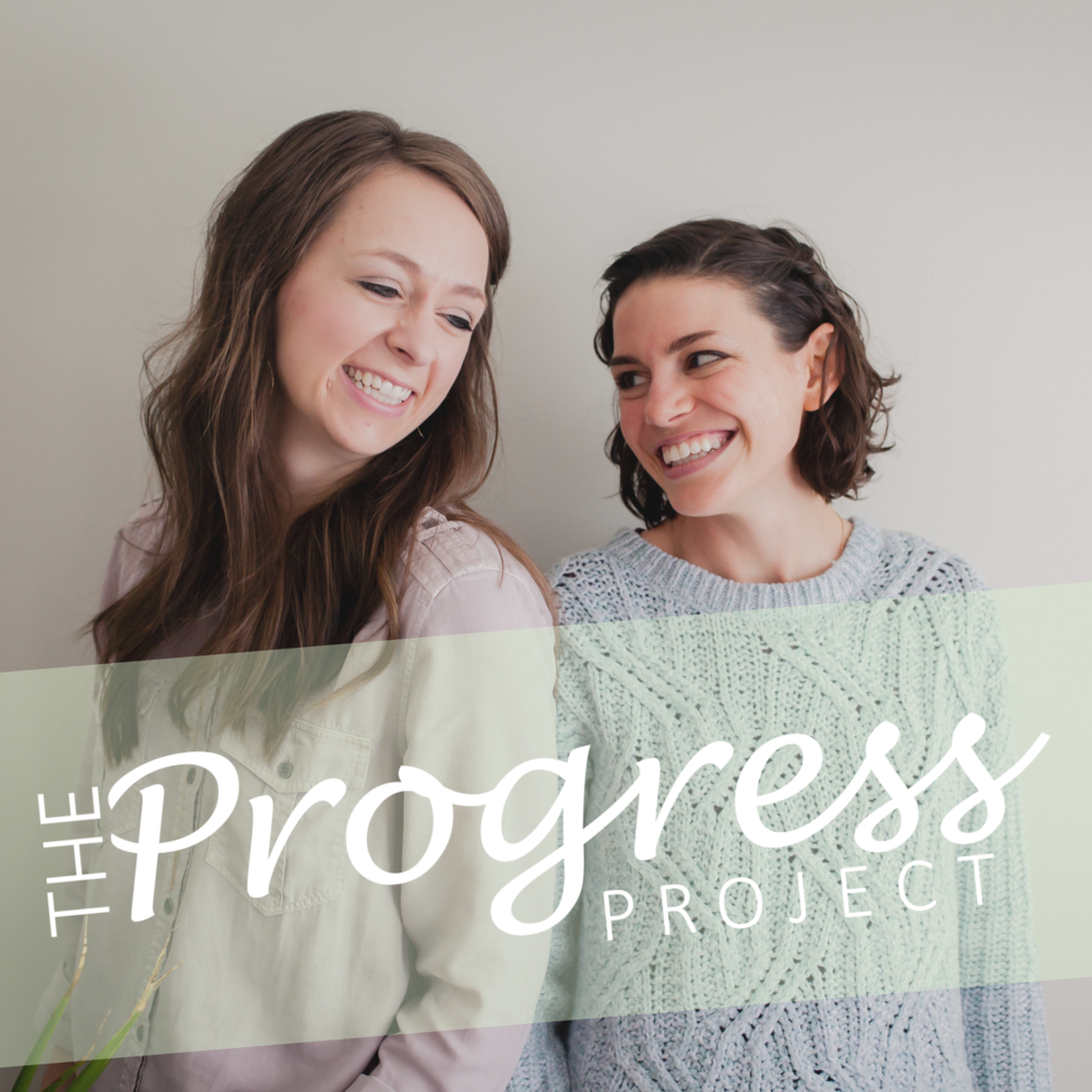 Kristin and Laura who generate all the goodness at  The Progress Project