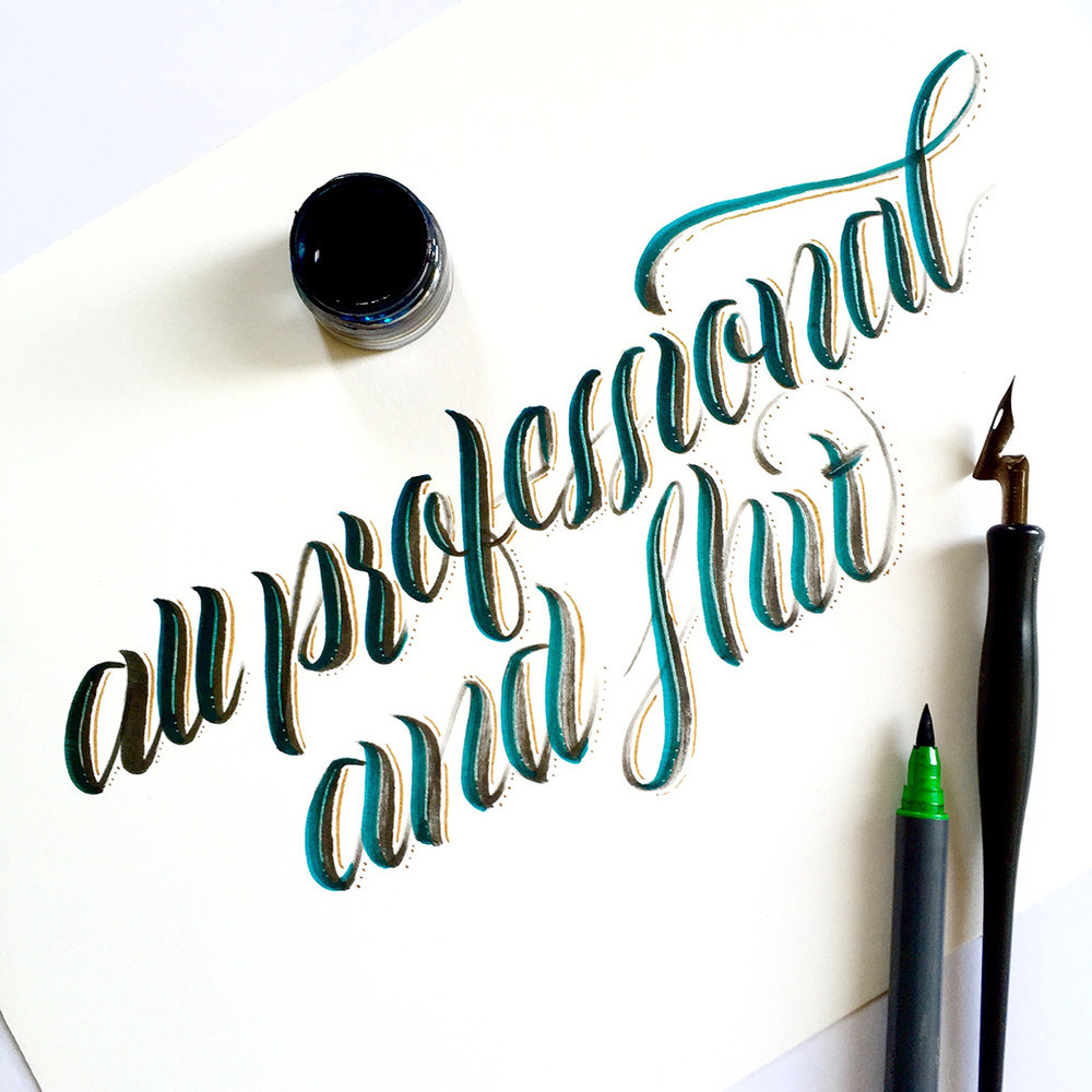 "Post number #17:  ""All professional and shit"" contribution thanks to my studio buddy and great photographer  Peter Tarasiuk . Fraktur calligraphy using a Pilot parallel pen. Brush calligraphy using a Daiso brush pen."