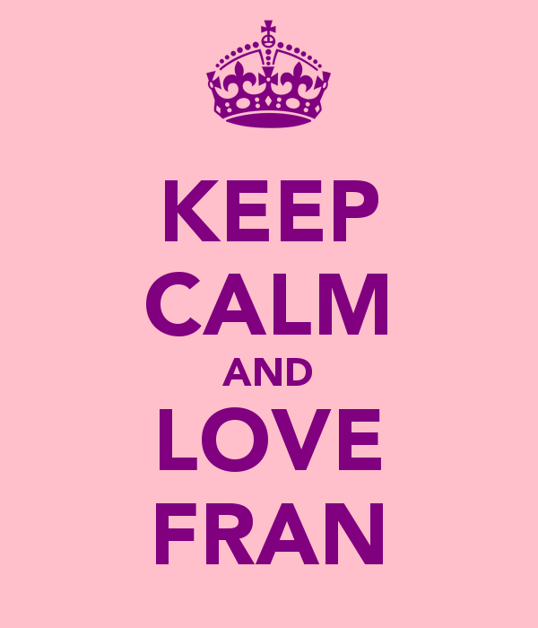 keep-calm-and-love-fran.png