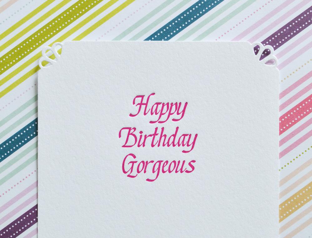 happy birthday gorgeous card.jpg