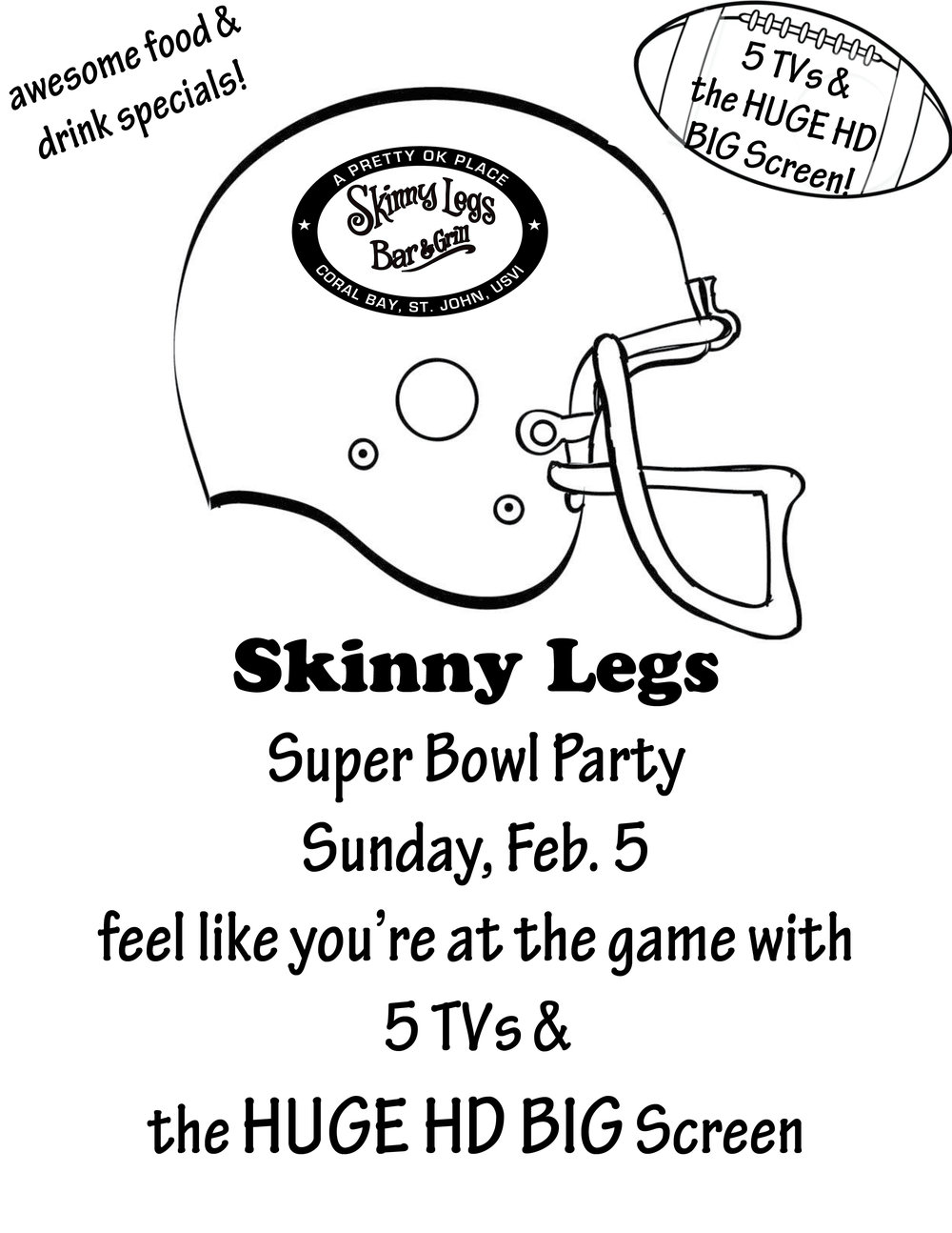Super Awesome Super Bowl Party! — Skinny Legs Bar and Grill