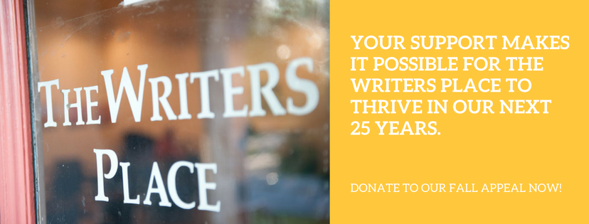 YOUR SUPPORT MAKES IT POSSIBLE FOR THE WRITERS PLACE TO THRIVE IN OUR NEXT 25 YEARS!.png
