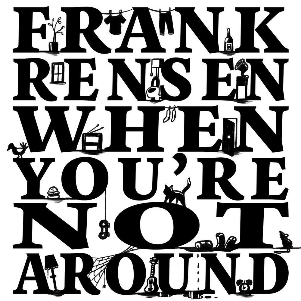 Frank Rensen When You're Not Around.jpg