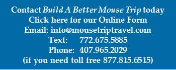 Free, No obligation quote.  Contact us today via our online form, email: info@maousetriptravel.com, text: 772.675.5885, phone 407.965.2029