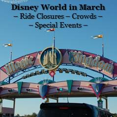 Disney World in March -  Crowd Information, Ride Closure & Refurbishments and Special Events Information in one easy list.
