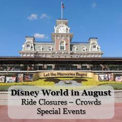 Disney World August - Crowd Information, Ride Closure & Refurbishments and Special Events Information in one easy list.