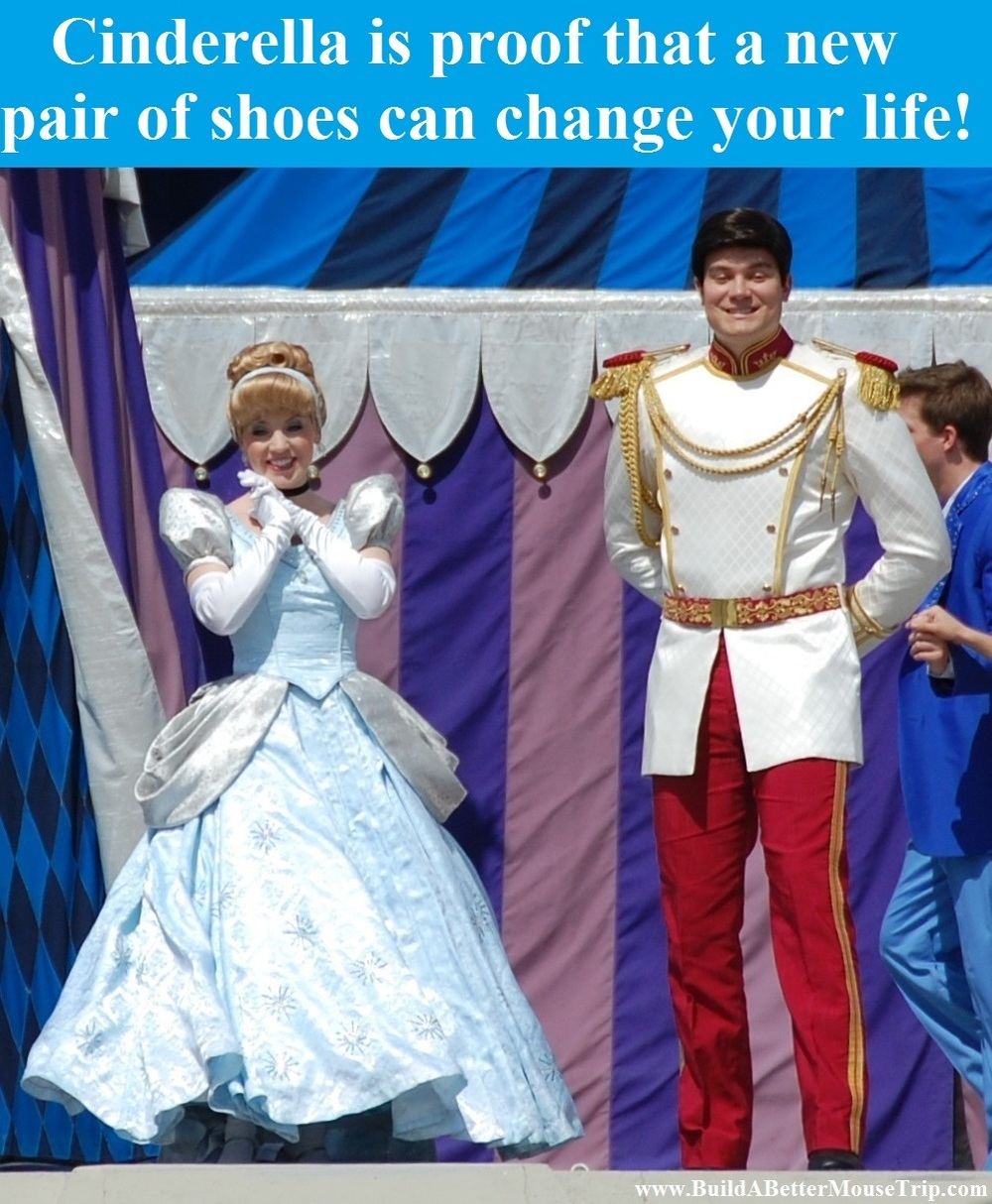 Cinderella proves that a new pair of shoes can change your life.