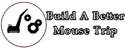 Build A Better Mouse Trip