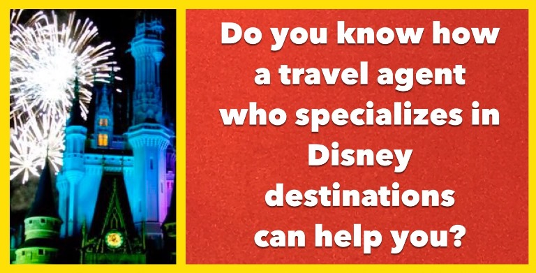 The types of people who benefit most from having the help of a travel agent that specializes in Disney destinations like Disney World, Disneyland, Disney Cruise line and Adventures by Disney.