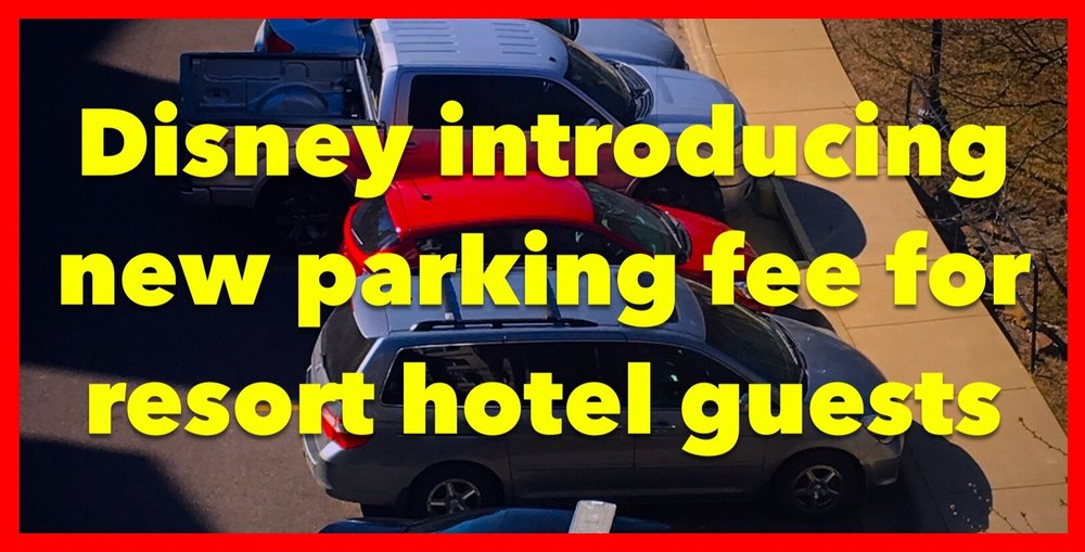 Disney World is now charging for parking at their official resort hotels.