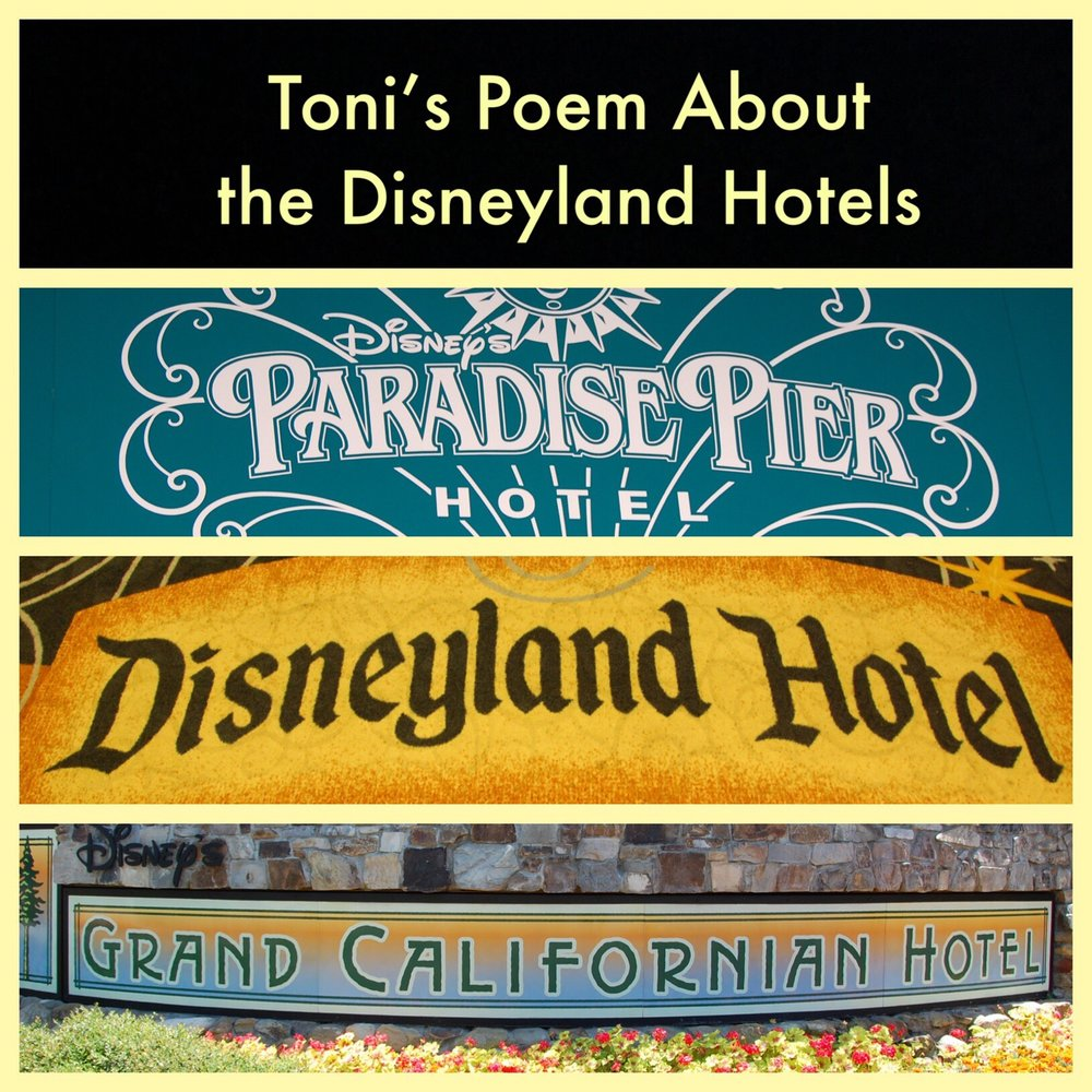 A poem about the Disneyland Resort Official Hotels - Paradise Pier, Disneyland Hotel, and Disney Grand Californian hotel.  By Toni Scott.